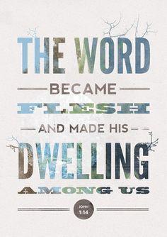 """The Word became flesh and made His dwelling among us"" - John 1:14 #bible #verse"