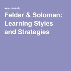 Felder & Soloman: Learning Styles and Strategies