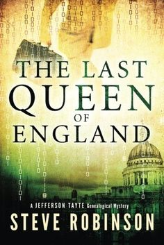 The Last Queen of England by Steve Robinson.   Cover image from amazon.com.  Click the cover image to check out or request the mystery kindle.