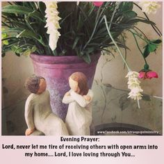 Evening Prayer: Lord, never let me tire of receiving others with open arms into my home.... Lord, I love loving through You... #eveningprayer #instaquote #quote #seekgod #godsword #godislove #gospel #jesus #jesussaves #teamjesus #LHBK #youthministry #preach #testify #pray #home #love #neighbor