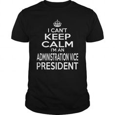 ADMINISTRATION VICE PRESIDENT KEEP CALM AND LET THE HANDLE IT T Shirts, Hoodie…