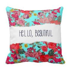 Hello, Beautiful. Pillow Turquoise Floral #throwpillows  Visit our store to see our new inventory www.prettythrowpillows.com