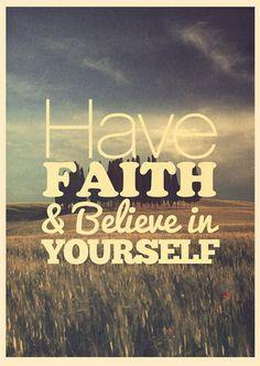 Have a little faith baby :)
