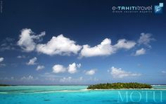 MOTU = Paradisiac place surrounded by a beautiful white sand beach and a turquoise blue lagoon where everyone dreams of spending his next vacation. http://www.etahititravel.com/