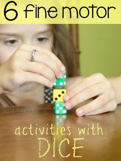 6 Fine Motor Play Activities with Dice from Still Playing School