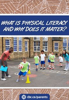 Just as we teach reading and math, we must support and nurture children in learning how to be physically literate.