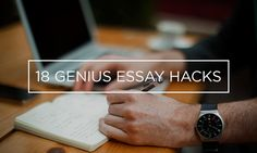 18 Genius Essay Hacks Every Student Needs To Know - Hope I'll remember all' of them