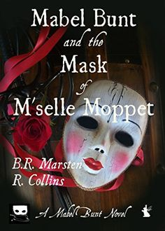 Mabel Bunt and the Mask of M'selle Moppet (A Mabel Bunt Novel Book Kindle, Halloween Face Makeup, Novels, Reading, Books, Livros, Word Reading, The Reader, Livres