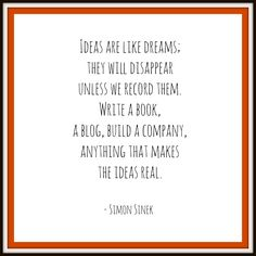 Nurture those ideas - quote from Simon Sinek - graphic via Think BIG Consulting Motivational Quotes For Life, Life Quotes, Inspirational Quotes, Simon Sinek Quotes, Career Inspiration, Journal Quotes, Positive Outlook, Leadership Quotes, Strong Quotes