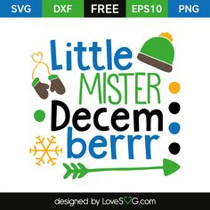 *** FREE SVG CUT FILE for Cricut, Silhouette and more *** Little Mister Decemberrr
