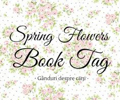 Dreams Have Wings: Spring Flowers Book Tag