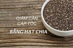 Mẹo giảm cân cấp tốc bằng hạt chia trong 1 tháng bạn đã thử chưa? - http://congthucmonngon.com/203832/meo-giam-can-cap-toc-bang-hat-chia-trong-1-thang-ban-da-thu-chua.html