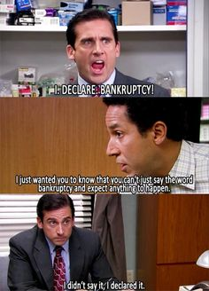 Hands down in my top 5 best moments of The Office -- I DECLARE BANKRUPTCY!!!!