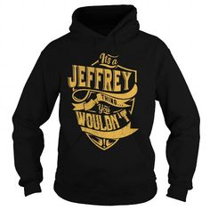 ITS a JEFFREY THING YOU WOULDNT UNDERSTAND C10608
