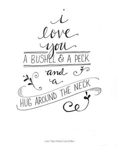 I Love You a Bushel and a Peck {Free Printable} | Less Than Perfect Life of Bliss | home, diy, travel, parties, family, faith