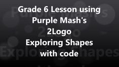 In this Bryneven Purple Mash lesson we explore how different shapes are related to code. To do this, we build a square with a forward motion and a 90 degree . Squaring The Circle, Primary School, Mathematics, Experiment, Curriculum, Presents, Coding, Construction, Shapes