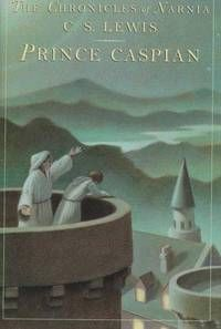 The Chronicles of Narnia #4: Prince Caspian by C.S. Lewis