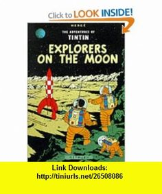 Adventures of Tintin Explorers on the Moon (The Adventures of Tintin) (9780416925609) Herge , ISBN-10: 041692560X  , ISBN-13: 978-0416925609 ,  , tutorials , pdf , ebook , torrent , downloads , rapidshare , filesonic , hotfile , megaupload , fileserve