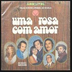 uma rosa com amor - 1973 - capa do cd - som livre - trilha sonora original da novela da tv globo - na capa marilia pera e paulo goulart - jose augusto branco - yona magalhães - leonardo vilar - felipe carone - enio santos