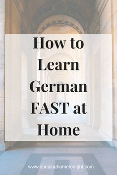 Learn German, Learn German at Home, Get Fluent in German
