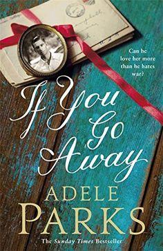 If You Go Away: Amazon.co.uk: Adele Parks: 9781472205476: Books