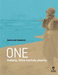 One. Kobiety, które kochały pisarzy-Romaniuk Radosław