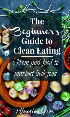 A great guide for those trying to live healthier and eat better.  With a heavy focus on nutrition and avoiding toxins this takes you step-by-step to explain what is best for your body, so you can thrive!.-- The Beginner's Guide to Clean Eating   via http://FilteredFamily.com
