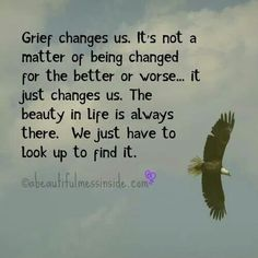 Grief changes us.