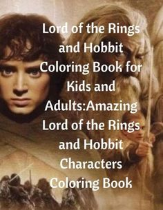 Lord of the Rings and Hobbit Coloring Book for Kids and Adults: Amazing Lord of the Rings and Hobbit