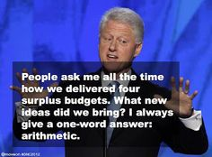 ~ President Bill Clinton  (Lally's Alley: MORE GREAT QUOTES FROM LAST NIGHT: THIS TIME FROM BILL)