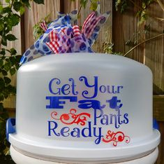 Personalized Cake Carrier - Silhouette Vinyl - Get Your Fat Pants Ready. From my workroom - TDY Designs