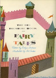 The Big Treasure Book of Fairytales, illustrated by the amazing Art Seiden. Modern Kiddo