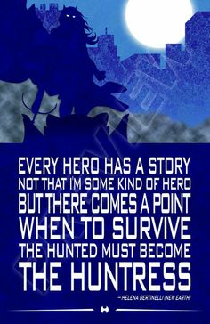 The Huntress quote. Helena Bertinelli, Birds of Prey, Justice League, Outsiders, DC Comics