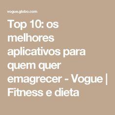 Top 10: os melhores aplicativos para quem quer emagrecer - Vogue | Fitness e dieta