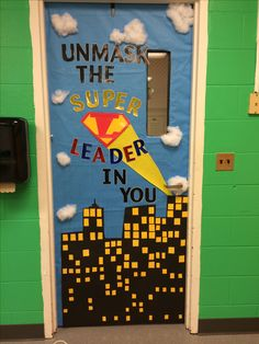 Superhero classroom door I did for Leader in Me. My sixth graders love it.