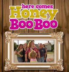 Here Comes Honey Boo Boo, this show cracks me up, cant help it. lol