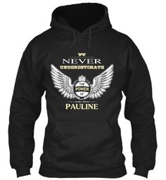 Never Underestimate The Power Of Pauline Black Sweatshirt Front