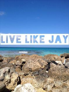 Live like Jay
