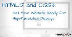 HTML5 and CSS3: Get Your Website Ready for High-Resolution Displays