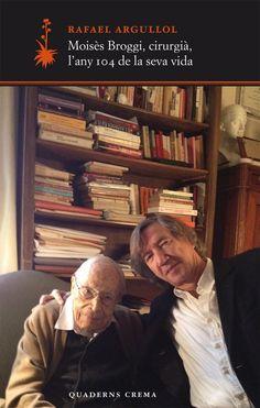 Setmana del 26 d'agost: Moisès Broggi, cirurgià, l'any 104 de la seva vida / Rafael Argullol