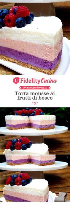 Torta mousse ai frutti di bosco