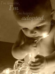 Without Adoption, this moment wouldn't  be possible.