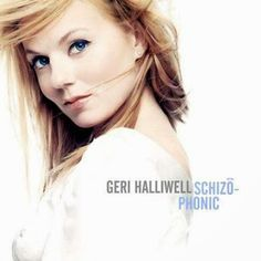 Geri Halliwell - Schizophonic  #GeriHalliwell, #Schizophonic