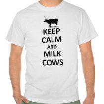 Keep calm and milk cows tshirt