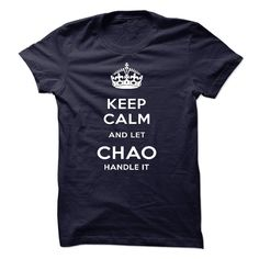 [Popular Tshirt name creator] Keep Calm And Let CHAO Handle It   Shirts of week