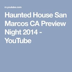 Haunted House San Marcos CA Preview Night 2014 - YouTube Youtube Halloween, San, Night, House, Home, Homes, Houses