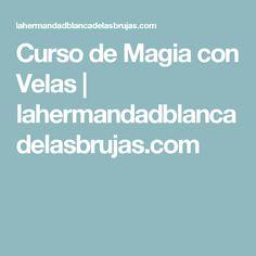Curso de Magia con Velas | lahermandadblancadelasbrujas.com