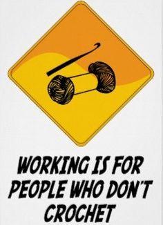 El trabajo es para la gente que no hace ganchillo / http://www.zazzle.com/el_funcionamiento_esta_para_la_gente_que_no_croche_p%C3%B3ster-228523611639928265?lang=es