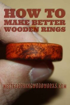 How to make better wooden rings is a very detailed article on how you can use the materials you already have to make a better wooden ring. This is a great beginner woodworking project. Enjoy, and happy building.