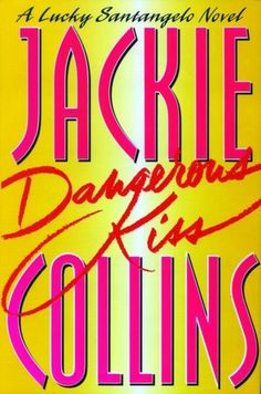 Dangerous Kiss (Lucky Santangelo Series) [NOOK Book]   by Jackie Collins